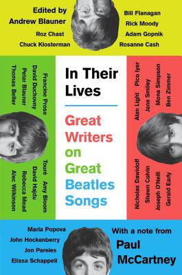 In Their Lives: Great Writers on Great Beatles Songs Cover Image