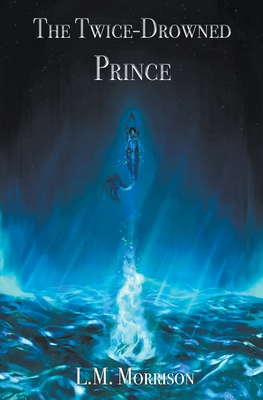 The Twice-Drowned Prince Cover Image
