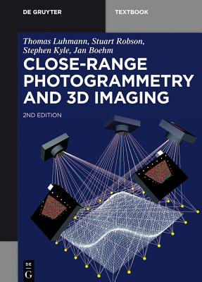 Close-Range Photogrammetry and 3D Imaging (de Gruyter Textbook) Cover Image
