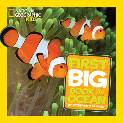 National Geographic Little Kids First Big Book of the Ocean (National Geographic Little Kids First Big Books) Cover Image
