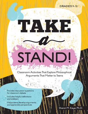 Take a Stand!: Classroom Activities That Explore Philosophical Arguments That Matter to Teens Cover Image
