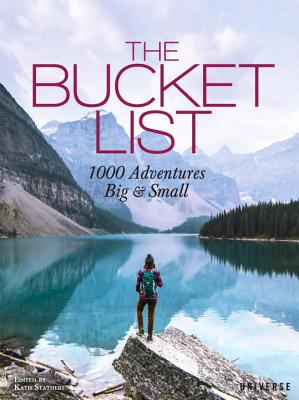 The Bucket List: 1000 Adventures Big & Small Cover Image