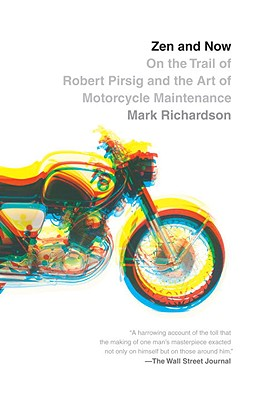 Zen and Now: On the Trail of Robert Pirsig and the Art of Motorcycle Maintenance Cover Image
