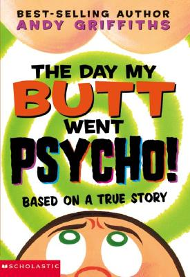 The Day My Butt Went Psycho (Andy Griffiths's Butt) Cover Image