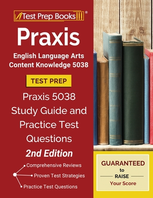 Praxis English Language Arts Content Knowledge 5038 Test Prep: Praxis 5038 Study Guide and Practice Test Questions [2nd Edition] Cover Image