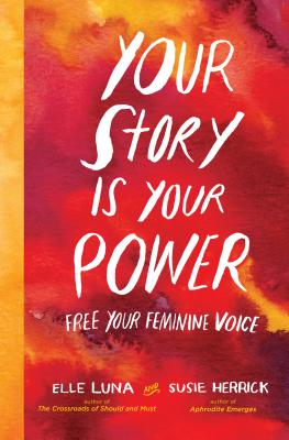 Your Story Is Your Power: Free Your Feminine Voice Cover Image