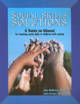 Social Skills Solutions: A Hands-On Manual for Teaching Social Skills to Children with Autism Cover Image