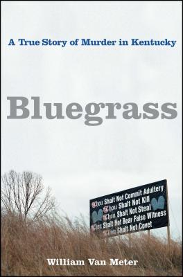 Bluegrass: A True Story of Murder in Kentucky Cover Image