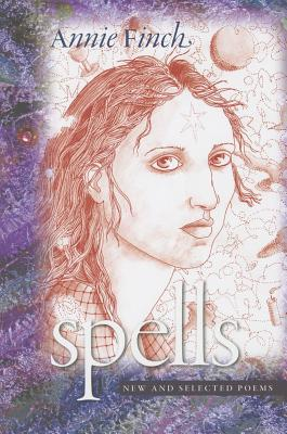 Spells: New and Selected Poems (Wesleyan Poetry) Cover Image