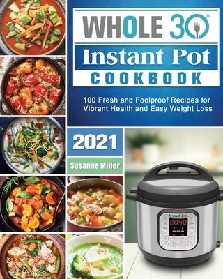 Whole 30 Instant Pot Cookbook 2021 Cover Image
