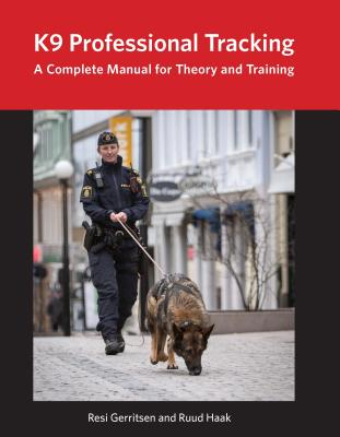 K9 Professional Tracking: A Complete Manual for Theory and Training Cover Image