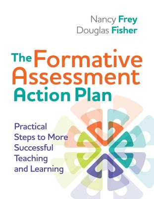 The Formative Assessment Action Plan: Practical Steps to More Successful Teaching and Learning (Professional Development) Cover Image