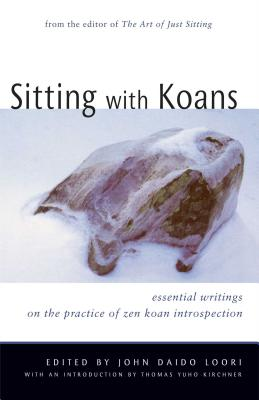 Sitting with Koans: Essential Writings on Zen Koan Introspection Cover Image