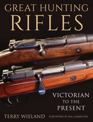 Great Hunting Rifles: Victorian to the Present Cover Image