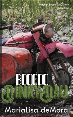 Boocoo Dinky Dau: Mayhan Bucklers MC Book Four Cover Image