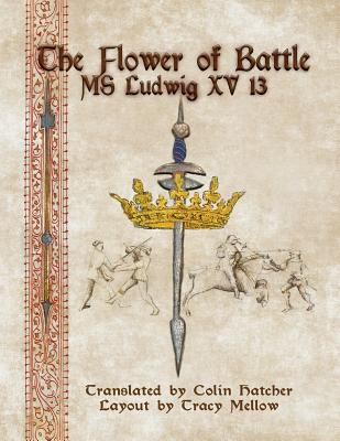 The Flower of Battle: MS Ludwig Xv13 Cover Image