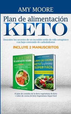 Plan de alimentación Keto Incluye 2 Manuscritos El plan de comidas de la dieta vegetariana de Keto + Libro de cocina de Keto Vegetariano Súper Fácil: Cover Image