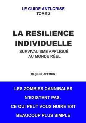 La Resilience Individuelle: Survivalisme appliqué au monde réel Cover Image
