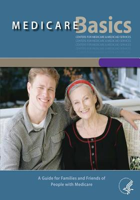 Medicare Basics: A Guide for Families and Friends of People with Medicare Cover Image