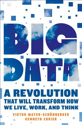 Big Data: A Revolution That Will Transform How We Live, Work, and Think Cover Image