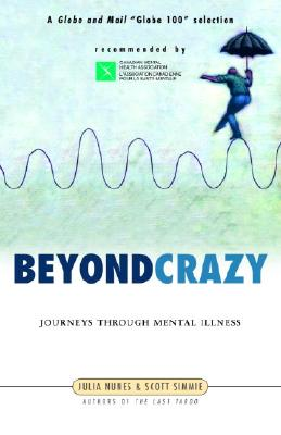 Beyond Crazy: Journeys Through Mental Illness Cover Image