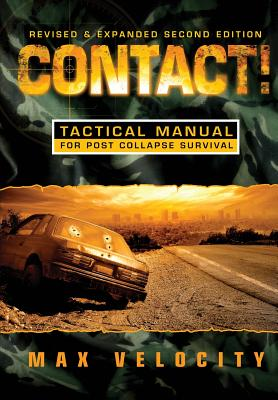 Contact!: A Tactical Manual for Post Collapse Survival Cover Image