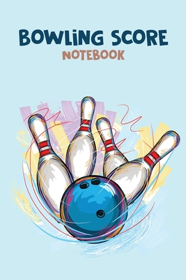 Bowling Score Notebook: Scoring Pad for Bowlers great as a Game Record Keeper Notebook for Bowling Cover Image