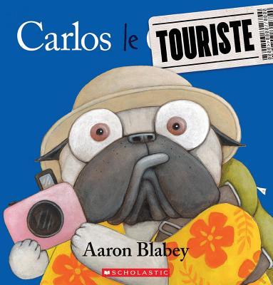 Carlos le Touriste = Pig the Tourist Cover Image
