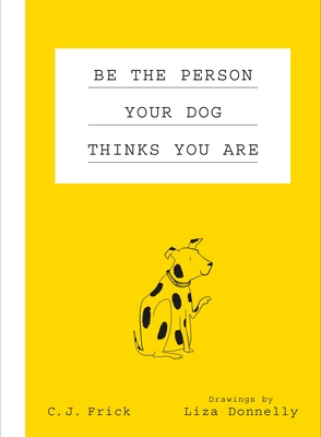 Be the Person Your Dog Thinks You Are Cover Image