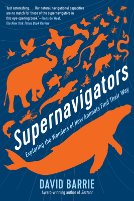 Supernavigators: Exploring the Wonders of How Animals Find Their Way Cover Image