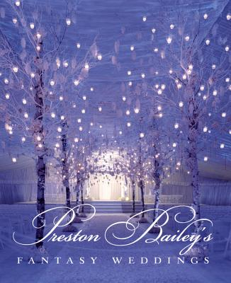 Preston Bailey's Fantasy Weddings Cover