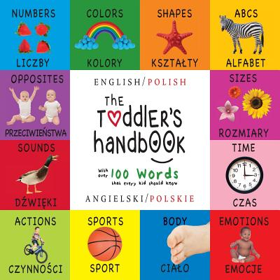 The Toddler's Handbook: Bilingual (English / Polish) (Angielski / Polskie) Numbers, Colors, Shapes, Sizes, ABC Animals, Opposites, and Sounds, Cover Image