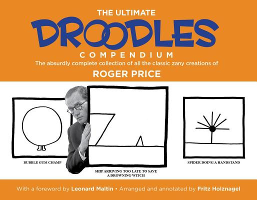 The Ultimate Droodles Compendium: The Absurdly Complete Collection of All the Classic Zany Creations Cover Image