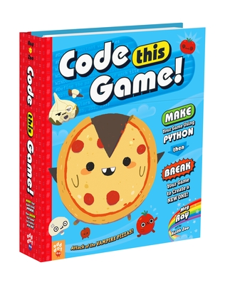 Code This Game!: Make Your Game Using Python, Then Break Your Game to Create a New One! Cover Image