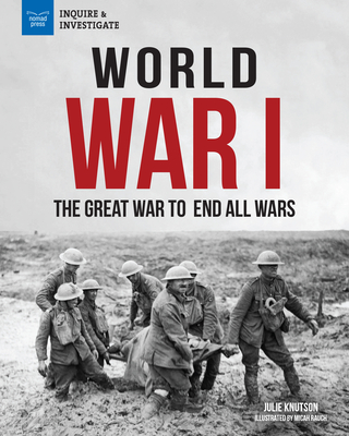 World War I: The Great War to End All Wars (Inquire & Investigate) Cover Image