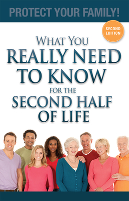 What You Really Need to Know for the Second Half of Life: Protect Your Family! Cover Image