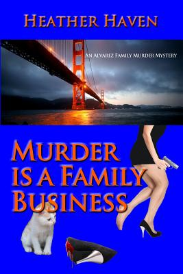 Murder is a Family Business (Alvarez Family Murder Mysteries #1) Cover Image
