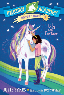 Unicorn Academy Nature Magic #1: Lily and Feather Cover Image