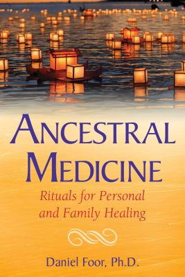 Ancestral Medicine: Rituals for Personal and Family Healing Cover Image