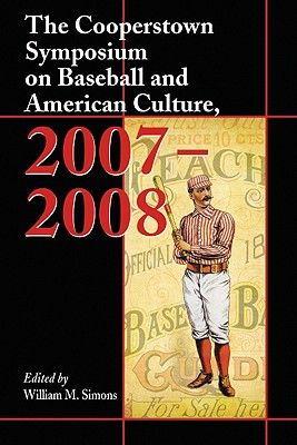 Cover for The Cooperstown Symposium on Baseball and American Culture, 2007-2008