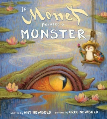 If Monet Painted a Monster (The Reimagined Masterpiece Series) Cover Image