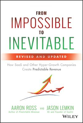 From Impossible to Inevitable: How SaaS and Other Hyper-Growth Companies Create Predictable Revenue Cover Image