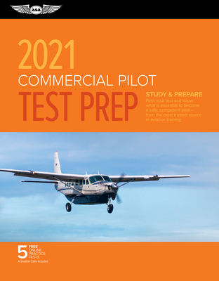Commercial Pilot Test Prep 2021: Study & Prepare: Pass Your Test and Know What Is Essential to Become a Safe, Competent Pilot from the Most Trusted So Cover Image
