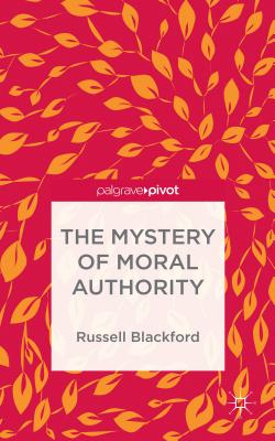 Cover for The Mystery of Moral Authority