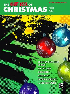 The Giant Book of Christmas Sheet Music: Piano/Vocal/Guitar Cover Image