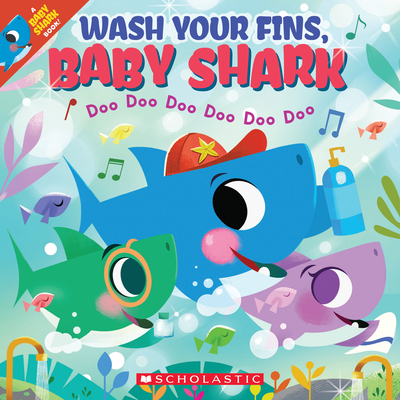 Wash Your Fins, Baby Shark (A Baby Shark Book) Cover Image