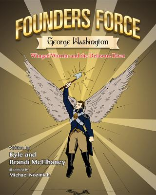 Founders Force George Washington: Winged Warrior and the Delaware River Cover Image