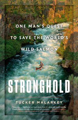Stronghold: One Man's Quest to Save the World's Wild Salmon Cover Image