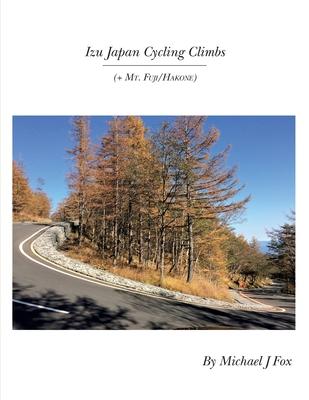Izu Japan Cycling Climbs: + Mt. Fuji/Hakone Cover Image