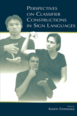 Perspectives on Classifier Constructions in Sign Languages Cover Image